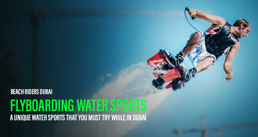 Flyboarding Water Sports- A Unique Water Sports That You Must Try While In Dubai